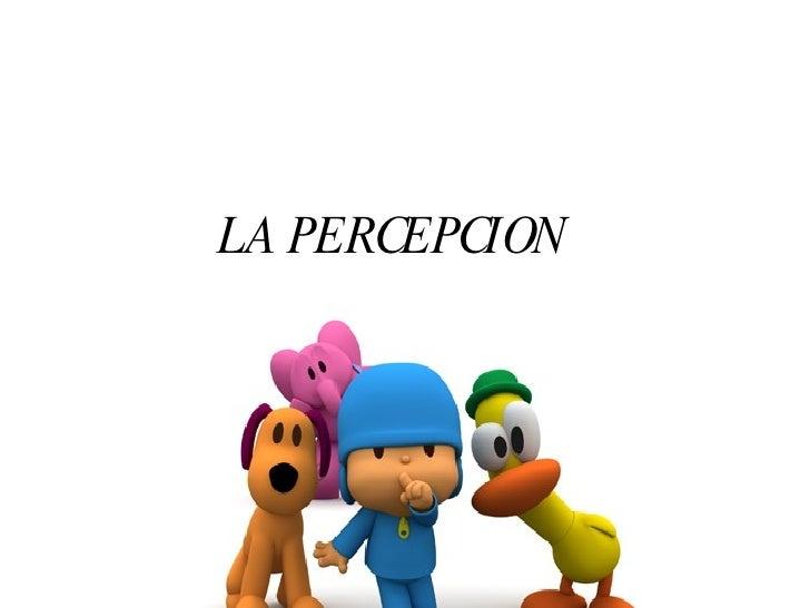LA PERCEPCION