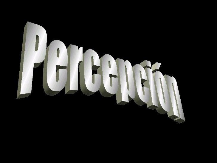 Percepción