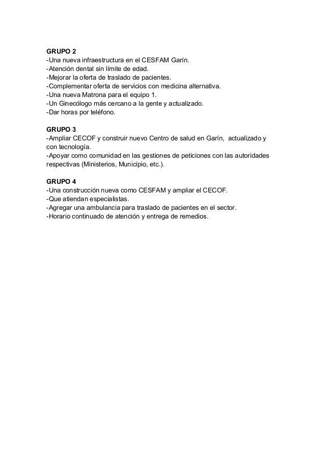 GRUPO 2-Una nueva infraestructura en el CESFAM Garín.-Atención dental sin límite de edad.-Mejorar la oferta de traslado de...