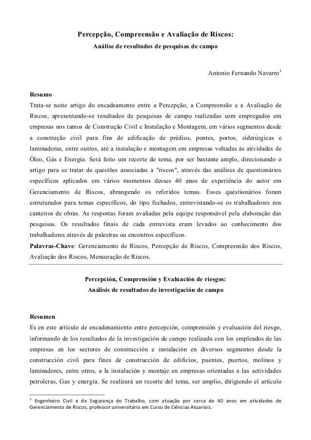 Percepção, Compreensão e Avaliação de Riscos: Análise de resultados de pesquisas de campo Antonio Fernando Navarro1 Resumo...