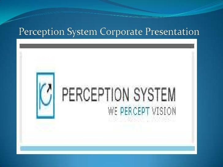 Perception System Corporate Presentation<br />