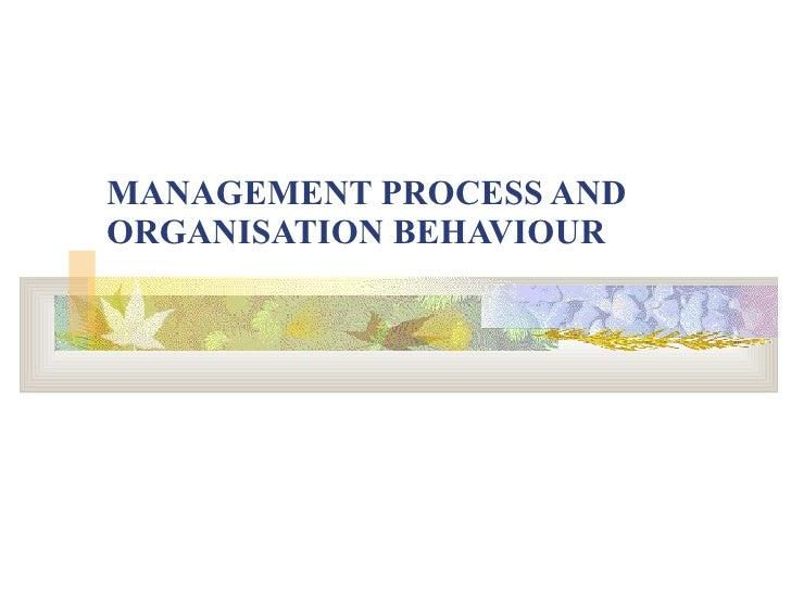 MANAGEMENT PROCESS AND ORGANISATION BEHAVIOUR
