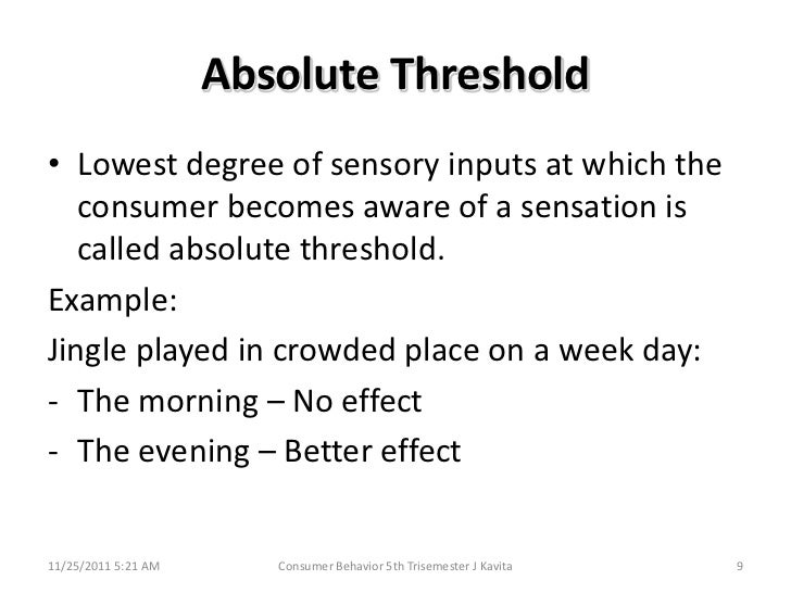 absolute threshold Lab session i: basic psychophysics background: purpose and goals to give you some idea of what subjects experience when participating in a psychophysical threshold experiment.