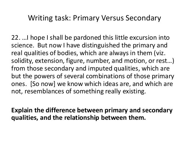 Writing task: Primary Versus Secondary 22. …I hope I shall be pardoned this little excursion into science. But now I have ...