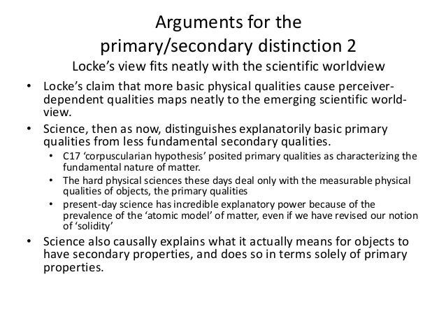 • Locke's claim that more basic physical qualities cause perceiver- dependent qualities maps neatly to the emerging scient...