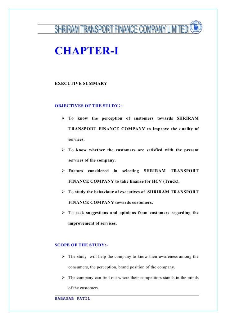 CHAPTER-IEXECUTIVE SUMMARYOBJECTIVES OF THE STUDY:-   To know the perception of customers towards SHRIRAM     TRANSPORT F...
