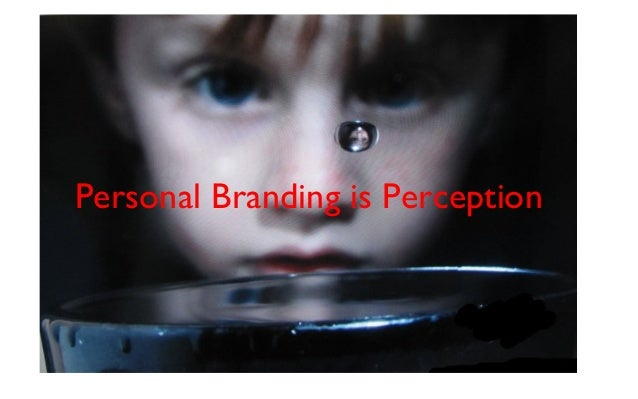 Personal Branding is Perception