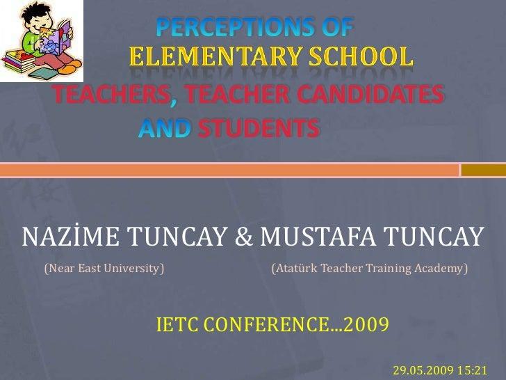 TEACHERS TEACHER CANDIDATES             STUDENTS   NAZİME TUNCAY & MUSTAFA TUNCAY  (Near East University)        (Atatürk ...