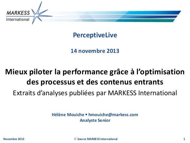 PerceptiveLive 14 novembre 2013  Mieux piloter la performance grâce à l'optimisation des processus et des contenus entrant...