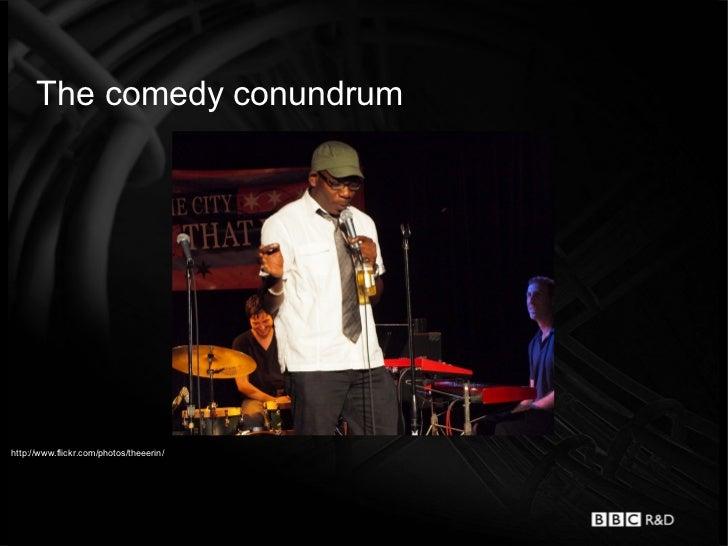 The comedy conundrumhttp://www.flickr.com/photos/theeerin/