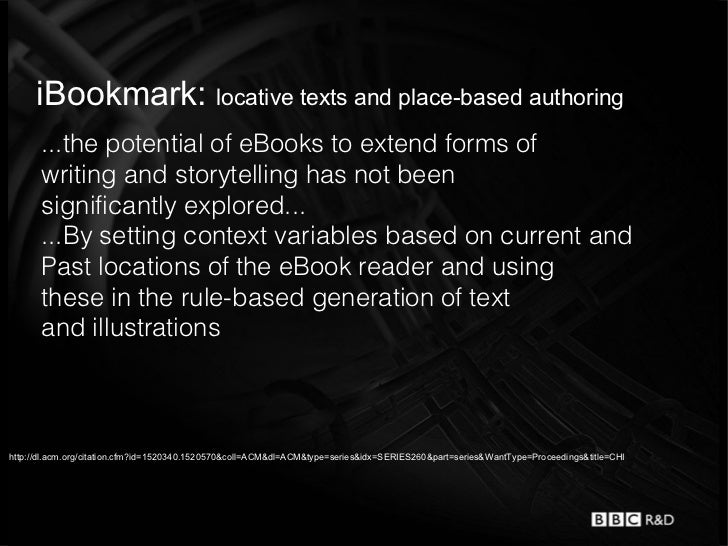 iBookmark: locative texts and place-based authoring       ...the potential of eBooks to extend forms of       writing and ...