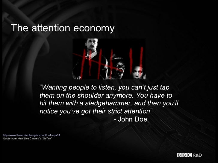 """The attention economy                           """"Wanting people to listen, you can't just tap                           th..."""