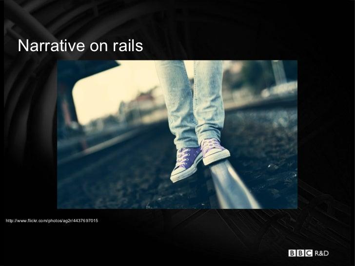 Narrative on railshttp://www.flickr.com/photos/ag2r/4437697015