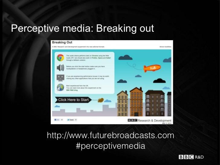 Perceptive media: Breaking out       http://www.futurebroadcasts.com               #perceptivemedia