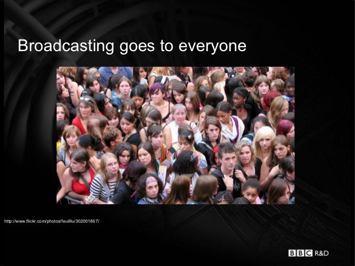 Broadcasting goes to everyonehttp://www.flickr.com/photos/feuilllu/302001867/