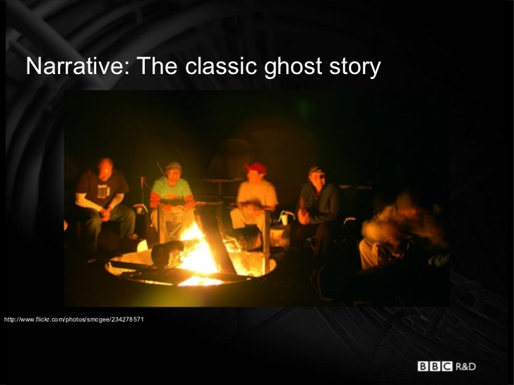 Narrative: The classic ghost storyhttp://www.flickr.com/photos/smcgee/234278571