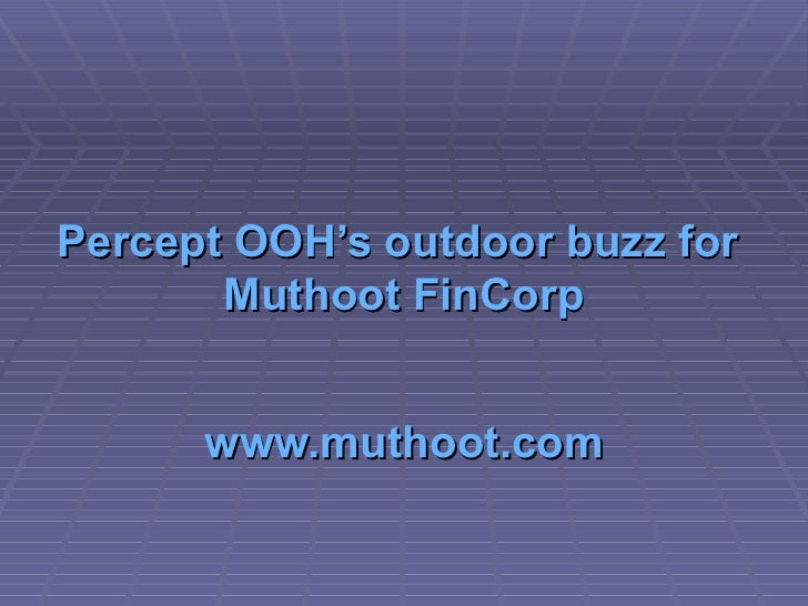 Percept  OOH's  outdoor buzz for  Muthoot   FinCorp www.muthoot.com