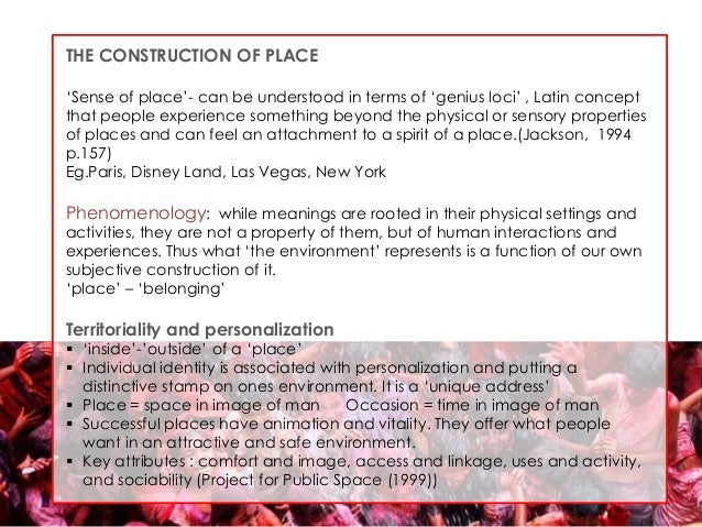 """THE CONSTRUCTION OF PLACE """"Sense of place""""- can be understood in terms of """"genius loci"""" , Latin concept that people experi..."""