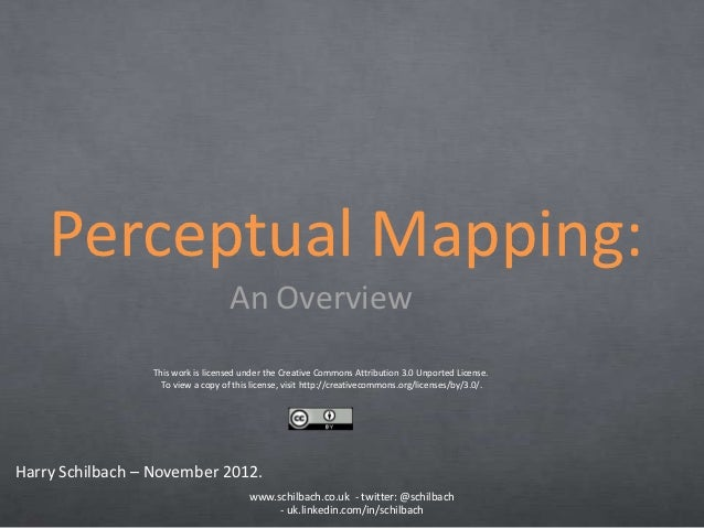 Perceptual Mapping:                                    An Overview                 This work is licensed under the Creativ...