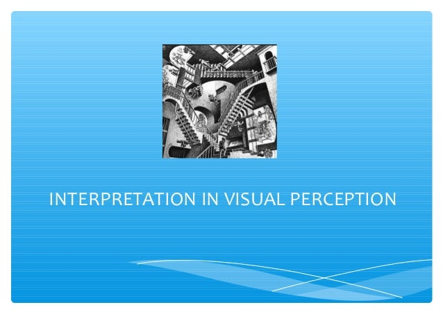 INTERPRETATION IN VISUAL PERCEPTION