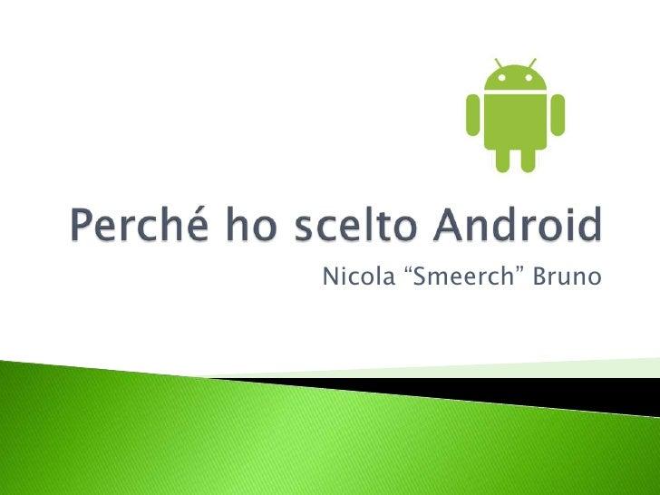Perché ho scelto Android