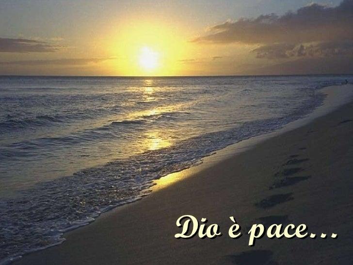 Dio è pace…