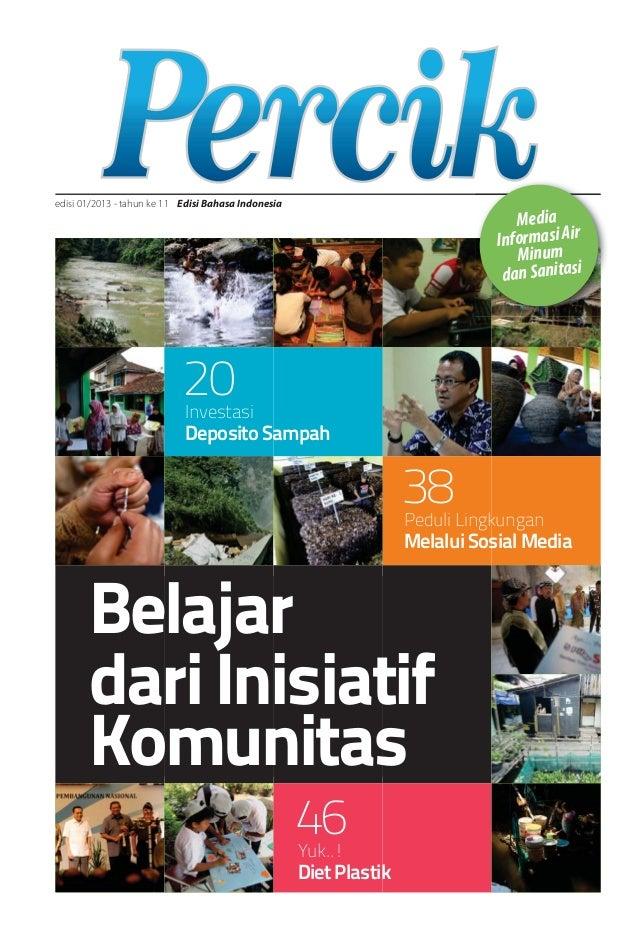 Edisi Bahasa Indonesiaedisi 01/2013 - tahun ke 11 Belajar dariInisiatif Komunitas Investasi Deposito Sampah Peduli Lingkun...