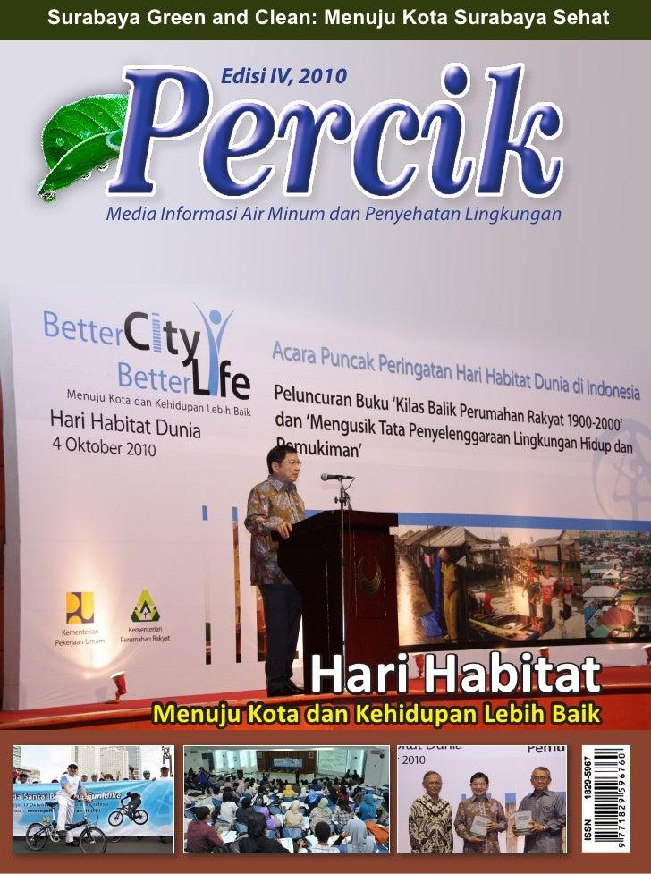 Surabaya Green and Clean: Menuju Kota Surabaya Sehat                 Edisi IV, 2010     Media Informasi Air Minum dan Peny...