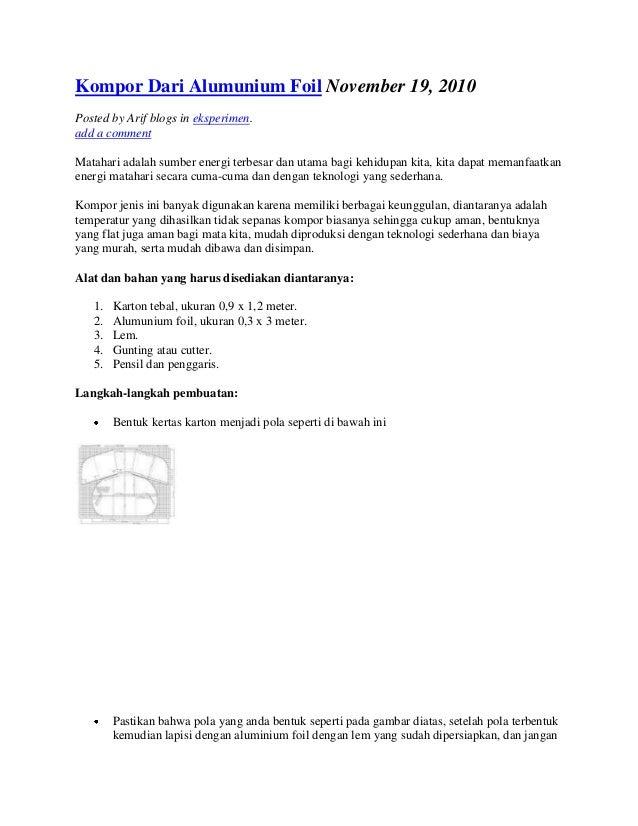 Kompor Dari Alumunium Foil November 19, 2010Posted by Arif blogs in eksperimen.add a commentMatahari adalah sumber energi ...