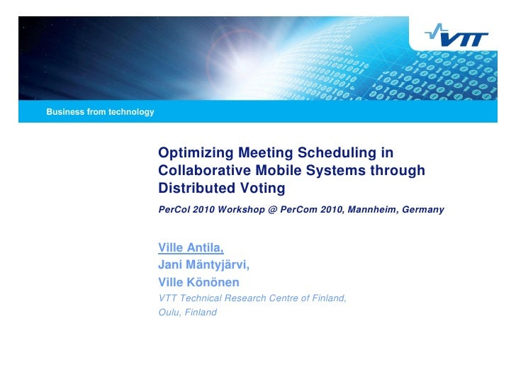 Optimizing Meeting Scheduling inCollaborative Mobile Systems throughDistributed VotingPerCol 2010 Workshop @ PerCom 2010, ...