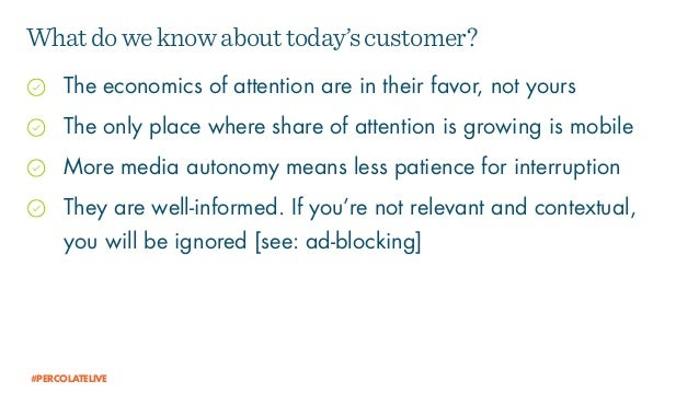 The economics of attention are in their favor, not yours The only place where share of attention is growing is mobile More...