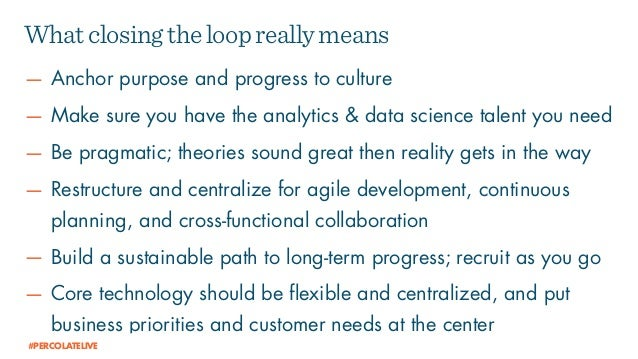 — Anchor purpose and progress to culture — Make sure you have the analytics & data science talent you need — Be pragmatic;...