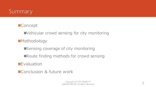 Summary Concept Vehicular crowd sensing for city monitoring Methodology Sensing coverage of city monitoring Route fin...
