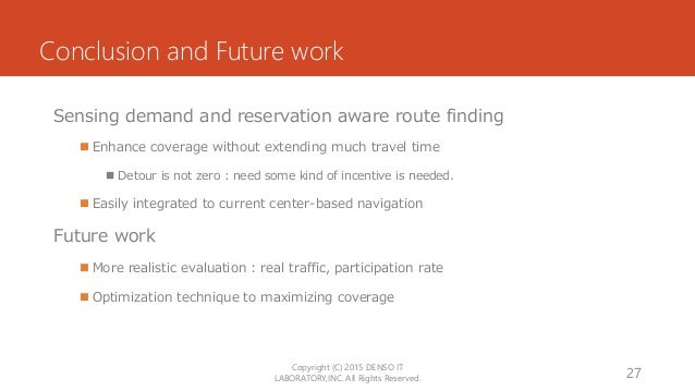 Conclusion and Future work Sensing demand and reservation aware route finding  Enhance coverage without extending much tr...