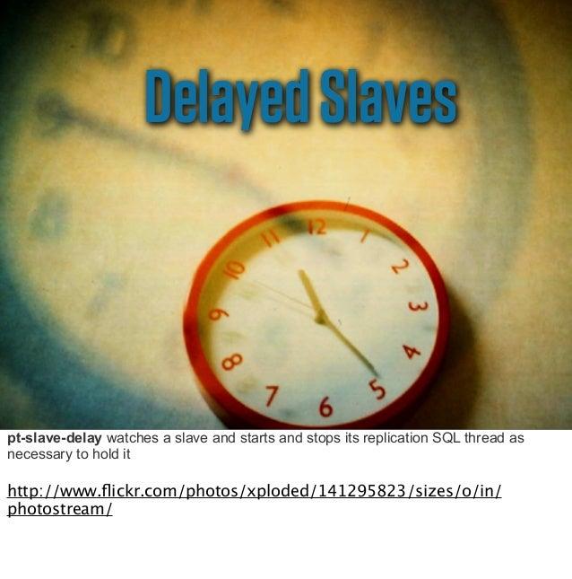 4hourdelaybehindmasterproducerowbasedbinarylogsDelayedSlavesallowforquickrecoveryrole of the delayed slavealso source of B...