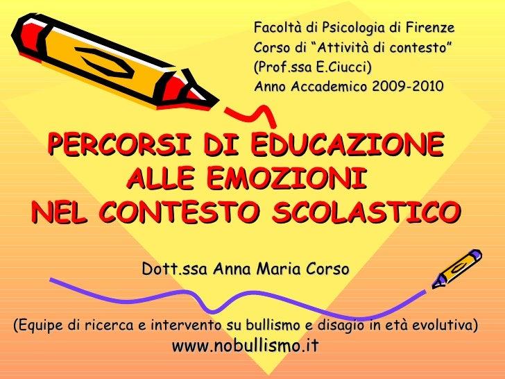 """Facoltà di Psicologia di Firenze Corso di """"Attività di contesto""""  (Prof.ssa E.Ciucci) Anno Accademico 2009-2010 PERCORSI D..."""
