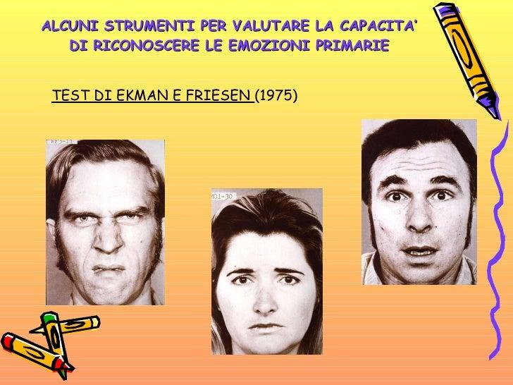 ALCUNI STRUMENTI PER VALUTARE LA CAPACITA' DI RICONOSCERE LE EMOZIONI PRIMARIE TEST DI EKMAN E FRIESEN  (1975)