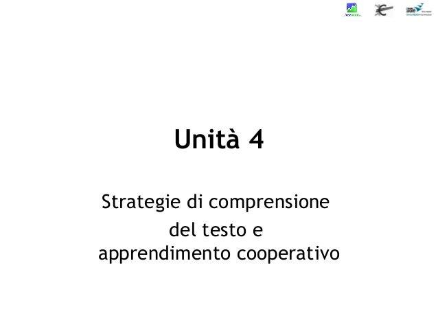 Unità 4 Strategie di comprensione del testo e apprendimento cooperativo