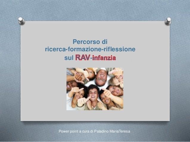 Percorso di ricerca-formazione-riflessione sul - Power point a cura di Paladino MariaTeresa