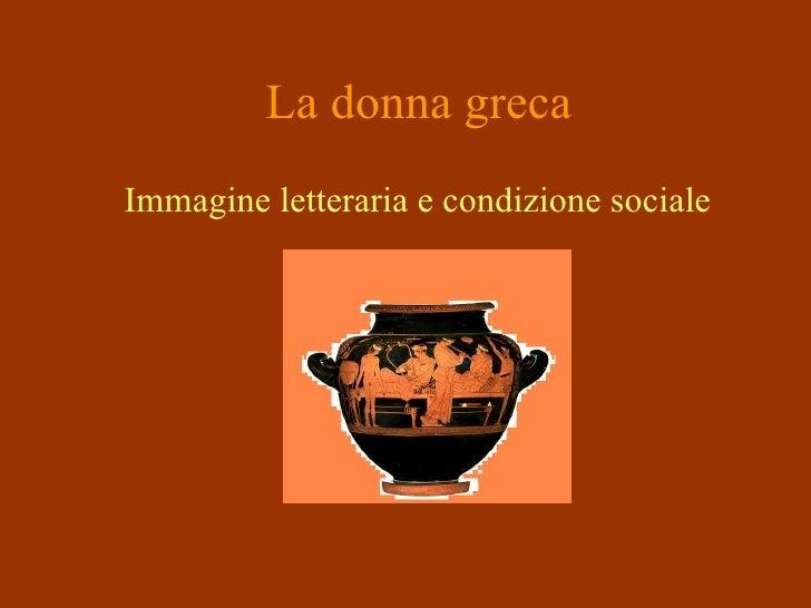 La donna greca Immagine letteraria e condizione sociale