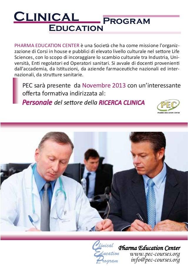 Clinical  Program Education  PHARMA EDUCATION CENTER è una Società che ha come missione l'organizzazione di Corsi in house...