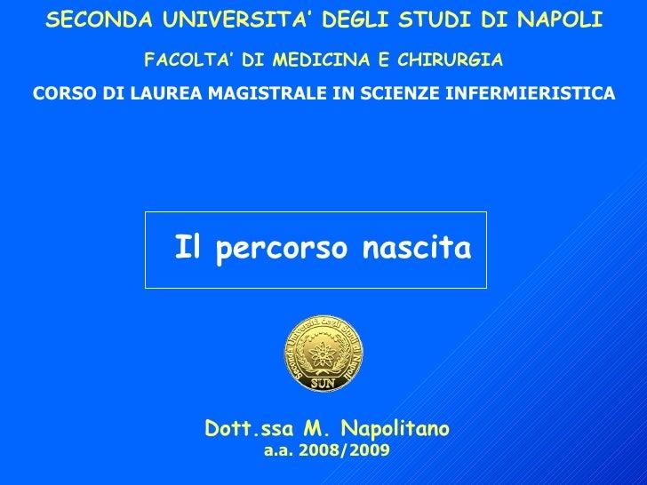 SECONDA UNIVERSITA' DEGLI STUDI DI NAPOLI           FACOLTA' DI MEDICINA E CHIRURGIA CORSO DI LAUREA MAGISTRALE IN SCIENZE...