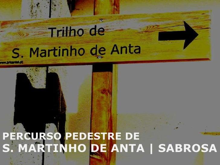 Percurso pedestre de S. Martinho de Anta | Sabrosa<br />