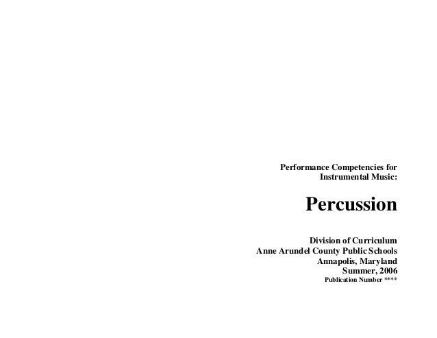 Performance Competencies for Instrumental Music:  Percussion Division of Curriculum Anne Arundel County Public Schools Ann...