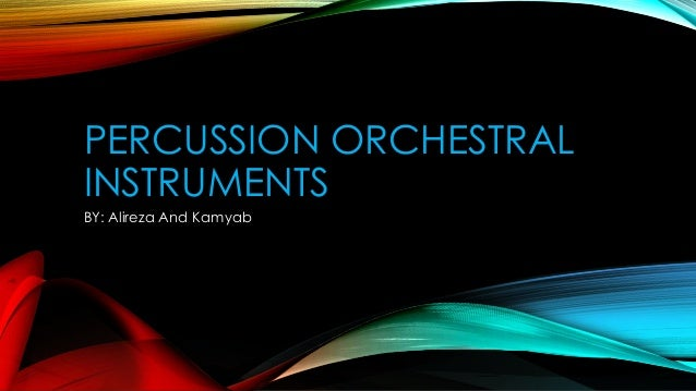 PERCUSSION ORCHESTRAL INSTRUMENTS BY: Alireza And Kamyab