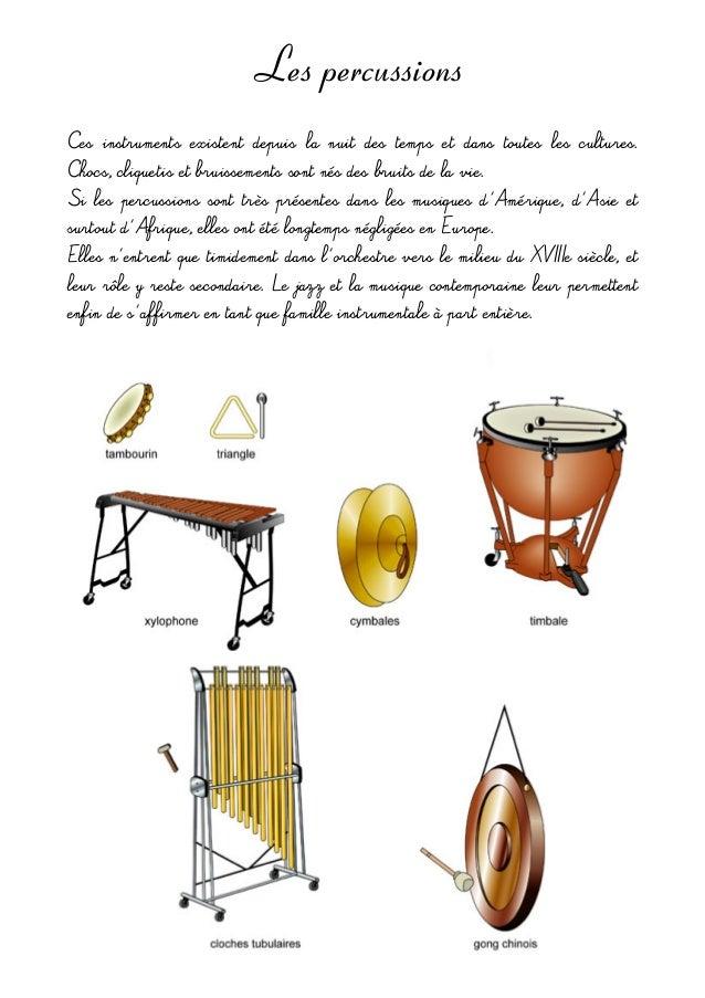 Les percussions Ces instruments existent depuis la nuit des temps et dans toutes les cultures. Chocs,cliquet...