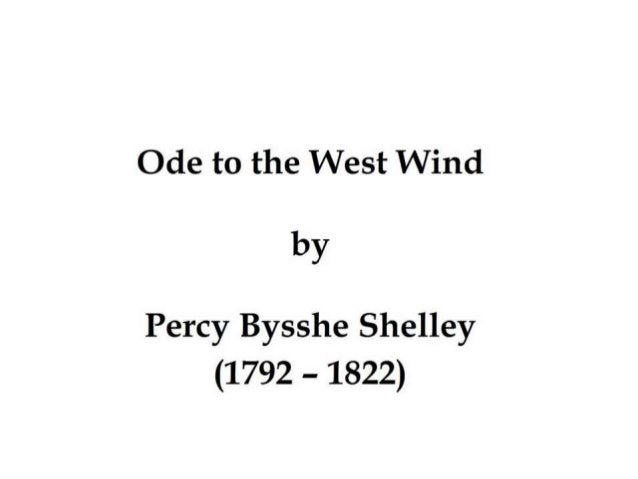 imagery in ode to the west Ode to the west wind is technically five terza rimas with a constant theme of the west wind, a metaphysical entity which upholds the writ of the environment for the most part, its a metaphorical read, with vivid imagery, and a well thought out and dexterous use of words to portray the image.
