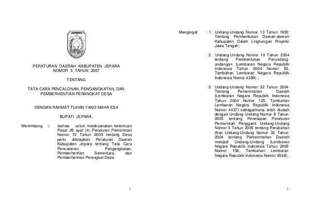 1 2  PERATURAN DAERAH KABUPATEN JEPARA  NOMOR 5 TAHUN 2007  TENTANG  TATA CARA PENCALONAN, PENGANGKATAN, DAN  PEMBERHENTIA...