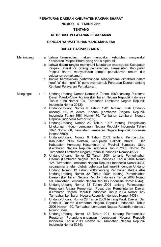 - 1 - PERATURAN DAERAH KABUPATEN PAKPAK BHARAT NOMOR 5 TAHUN 2011 TENTANG RETRIBUSI PELAYANAN PEMAKAMAN DENGAN RAHMAT TUHA...