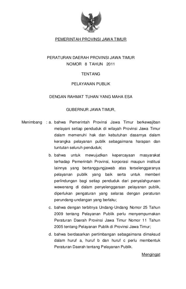 - 1 - PEMERINTAH PROVINSI JAWA TIMUR PERATURAN DAERAH PROVINSI JAWA TIMUR NOMOR 8 TAHUN 2011 TENTANG PELAYANAN PUBLIK DENG...